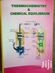 Thermochemistry & Chemical Equilibrium | Books & Games for sale in Tabora, Tabora Urban